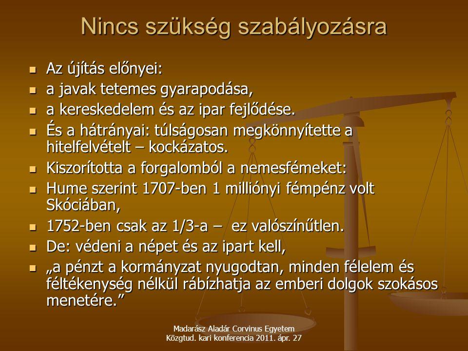 Madarász Aladár Corvinus Egyetem Közgtud. kari konferencia 2011. ápr. 27 Nincs szükség szabályozásra Az újítás előnyei: Az újítás előnyei: a javak tet
