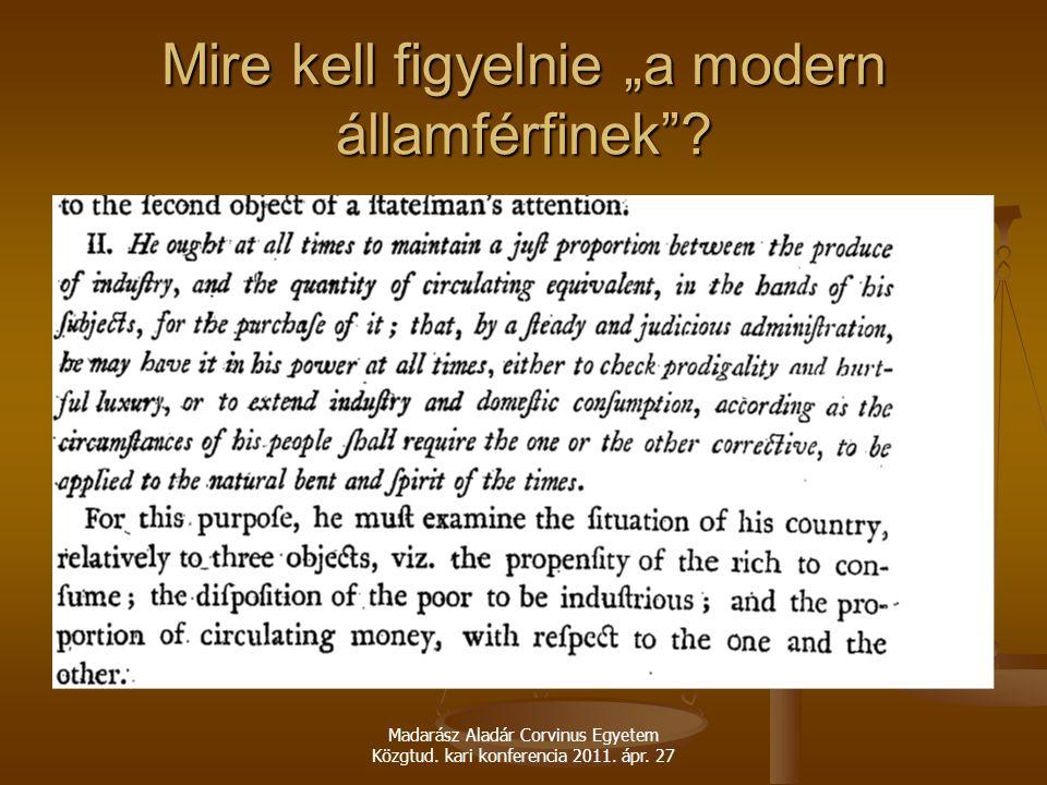 """Madarász Aladár Corvinus Egyetem Közgtud. kari konferencia 2011. ápr. 27 Mire kell figyelnie """"a modern államférfinek""""?"""