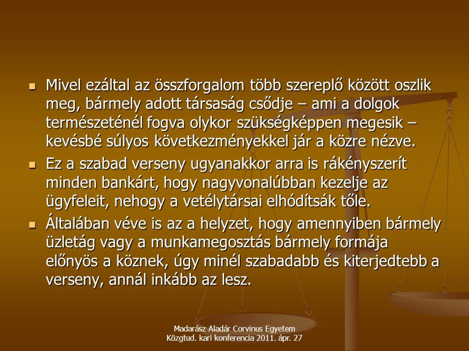 Madarász Aladár Corvinus Egyetem Közgtud. kari konferencia 2011. ápr. 27 Mivel ezáltal az összforgalom több szereplő között oszlik meg, bármely adott