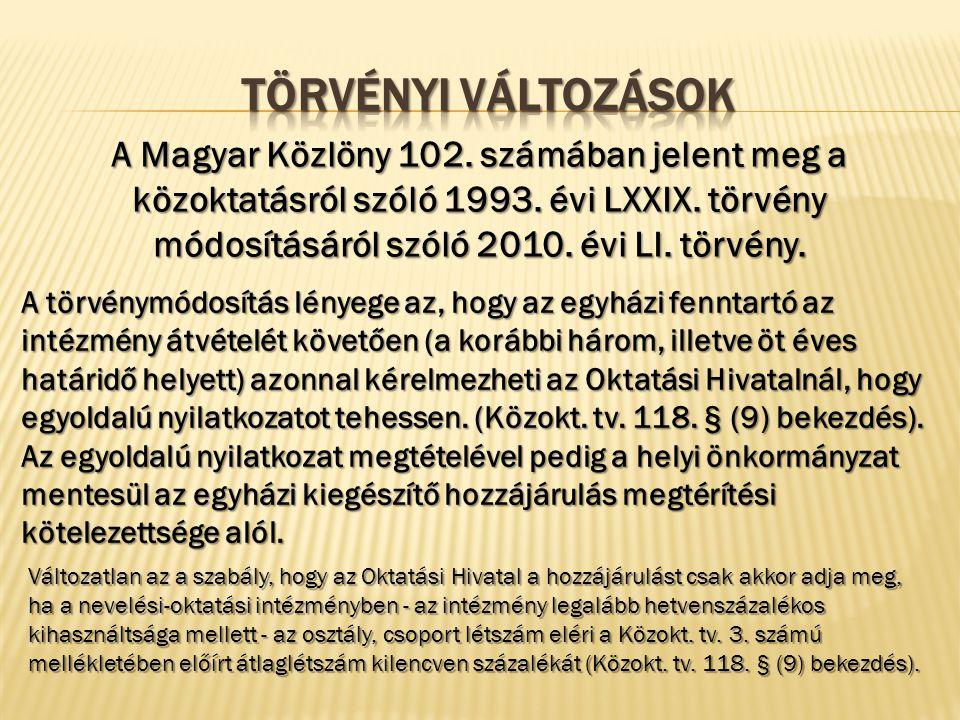 A Magyar Közlöny 102. számában jelent meg a közoktatásról szóló 1993.