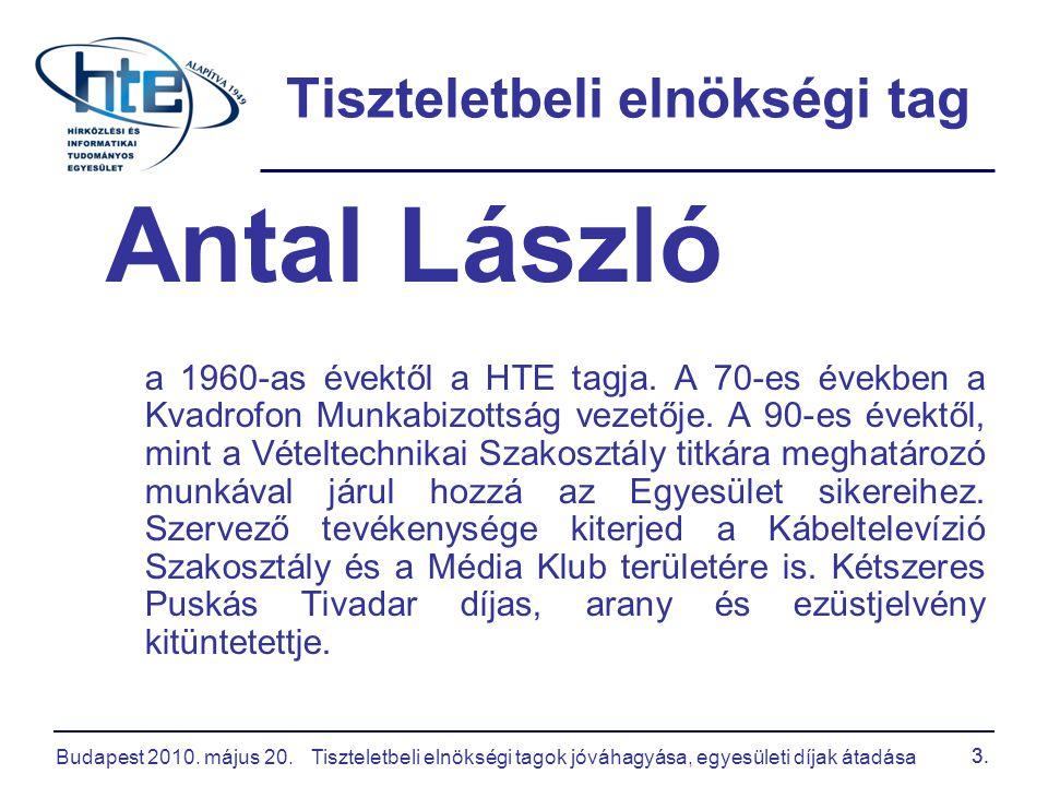 Budapest 2010.május 20.Tiszteletbeli elnökségi tagok jóváhagyása, egyesületi díjak átadása 14.