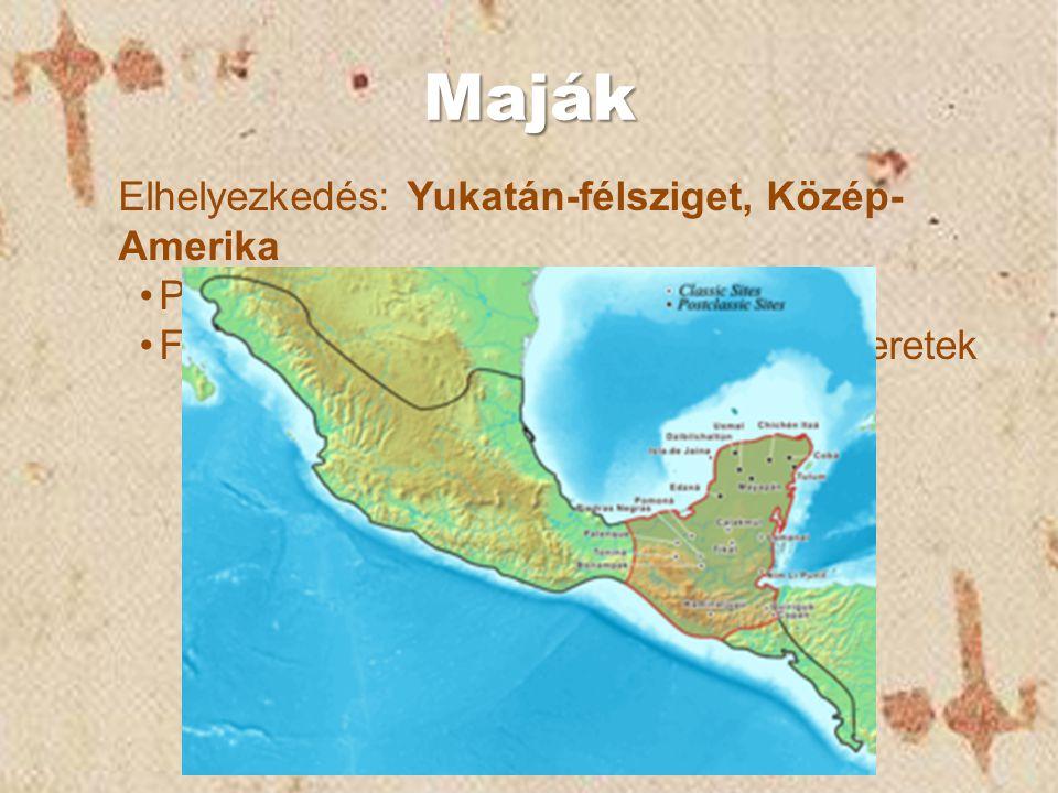 Maják Elhelyezkedés: Yukatán-félsziget, Közép- Amerika Piramisok Fejlett matematikai és csillagászati ismeretek