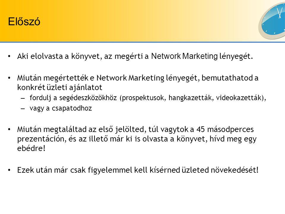 Előszó Aki elolvasta a könyvet, az megérti a Network Marketing lényegét.