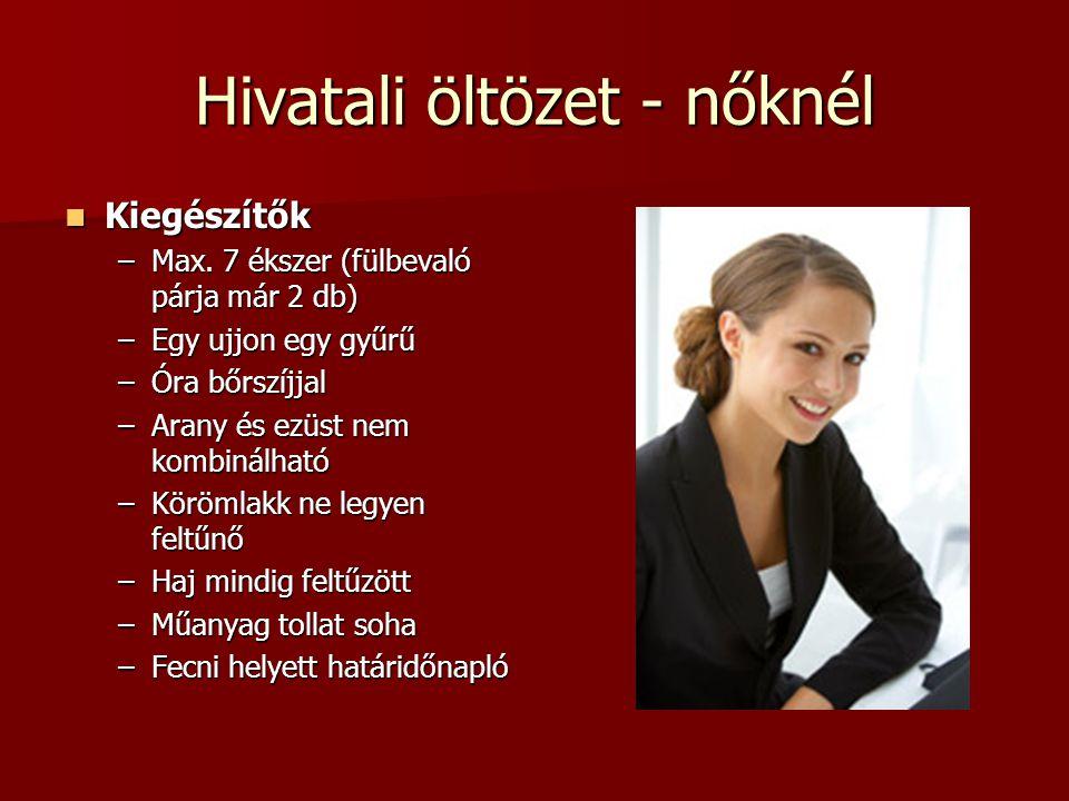 Hivatali öltözet - nőknél Kiegészítők Kiegészítők –Max.