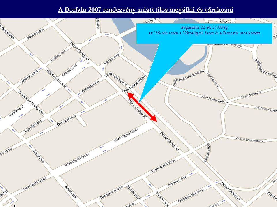 Az Andrássy úti fesztivál miatt lezárásra kerül augusztus 18-án 22.00-tól – augusztus 20-án 4.30-ig az Andrássy út az Oktogon és Hősök tere között, mindkét oldali szervizúttal együtt