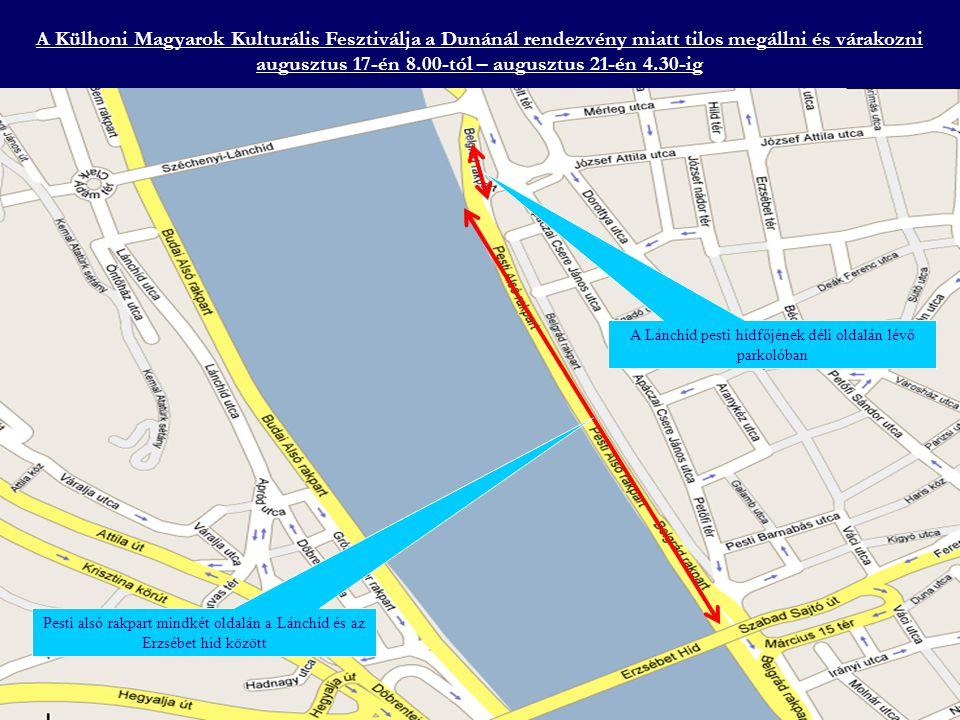 Az Andrássy úti fesztivál miatt tilos megállni és várakozni augusztus 18-án 8.00-tól – augusztus 20-án 4.30-ig Andrássy út mindkét oldali szervizútján az Oktogon és a Hősök tere között A Kodály köröndön körben