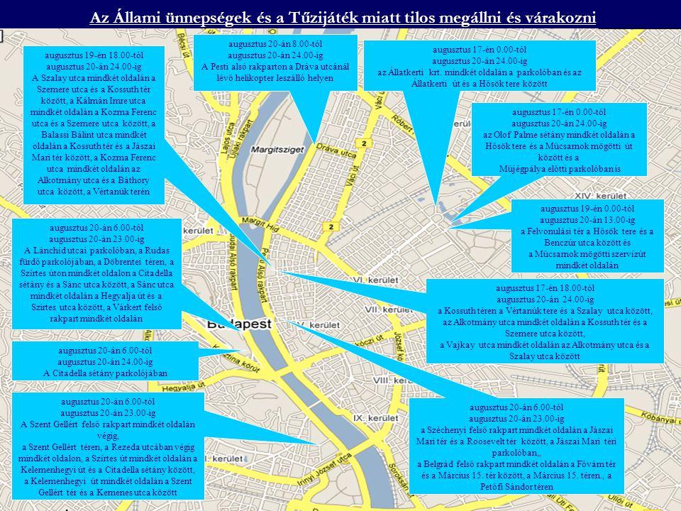 A közúti forgalom el lesz terelve augusztus 20-án 17 órától 23 óráig -Budaörsi út – Villányi út kereszteződésénél -BAH csomóponton -Móricz Zsigmond körtéren -Hegyalja út – Mészáros utca kereszteződésében -Üllői út – Ferenc krt.
