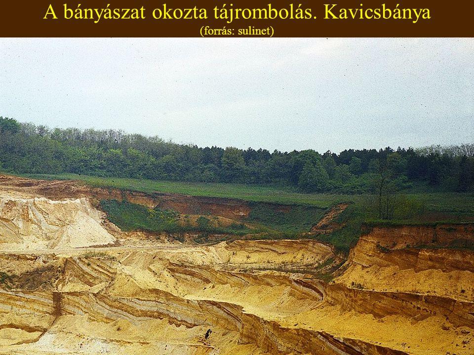 8:06 A bányászat okozta tájrombolás. Kavicsbánya (forrás: sulinet)