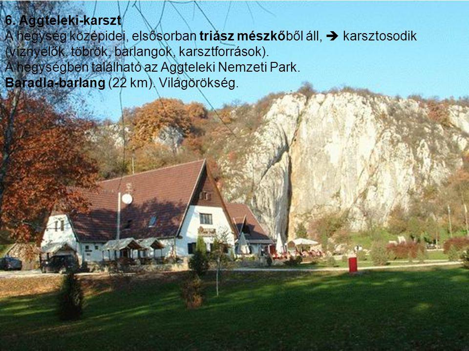 6. Aggteleki-karszt A hegység középidei, elsősorban triász mészkőből áll,  karsztosodik (víznyelők, töbrök, barlangok, karsztforrások). A hegységben