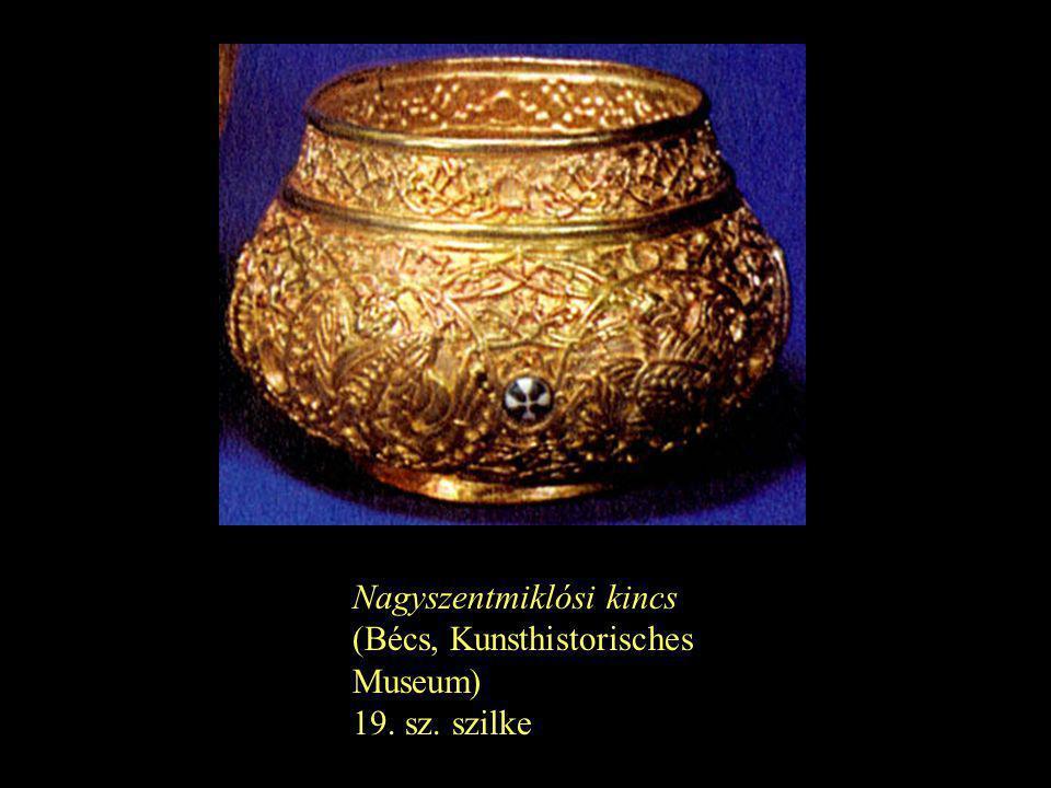 Nagyszentmiklósi kincs (Bécs, Kunsthistorisches Museum) 19. sz. szilke