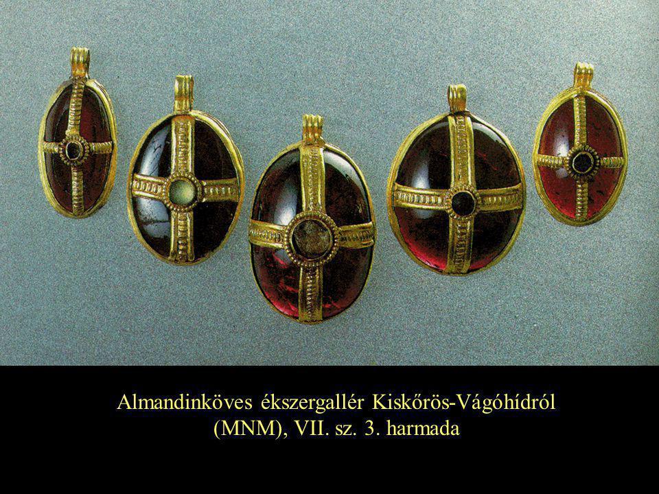 Almandinköves ékszergallér Kiskőrös-Vágóhídról (MNM), VII. sz. 3. harmada