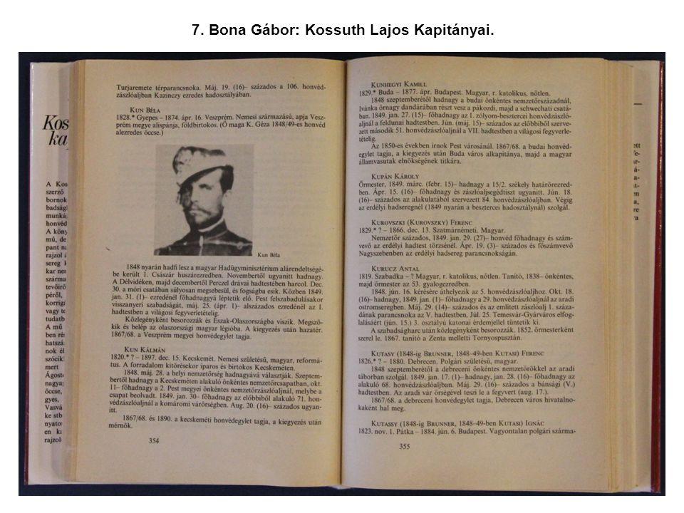 7. Bona Gábor: Kossuth Lajos Kapitányai.
