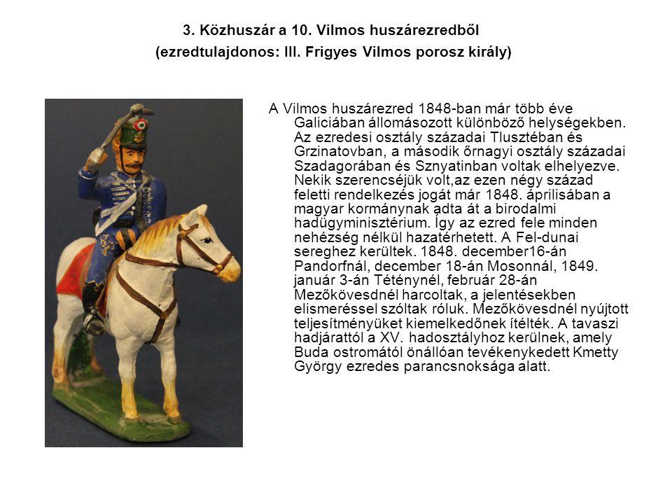 3. Közhuszár a 10. Vilmos huszárezredből (ezredtulajdonos: III. Frigyes Vilmos porosz király) A Vilmos huszárezred 1848-ban már több éve Galiciában ál