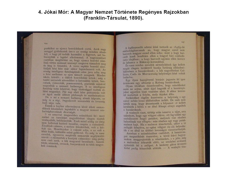 4. Jókai Mór: A Magyar Nemzet Története Regényes Rajzokban (Franklin-Társulat, 1890).