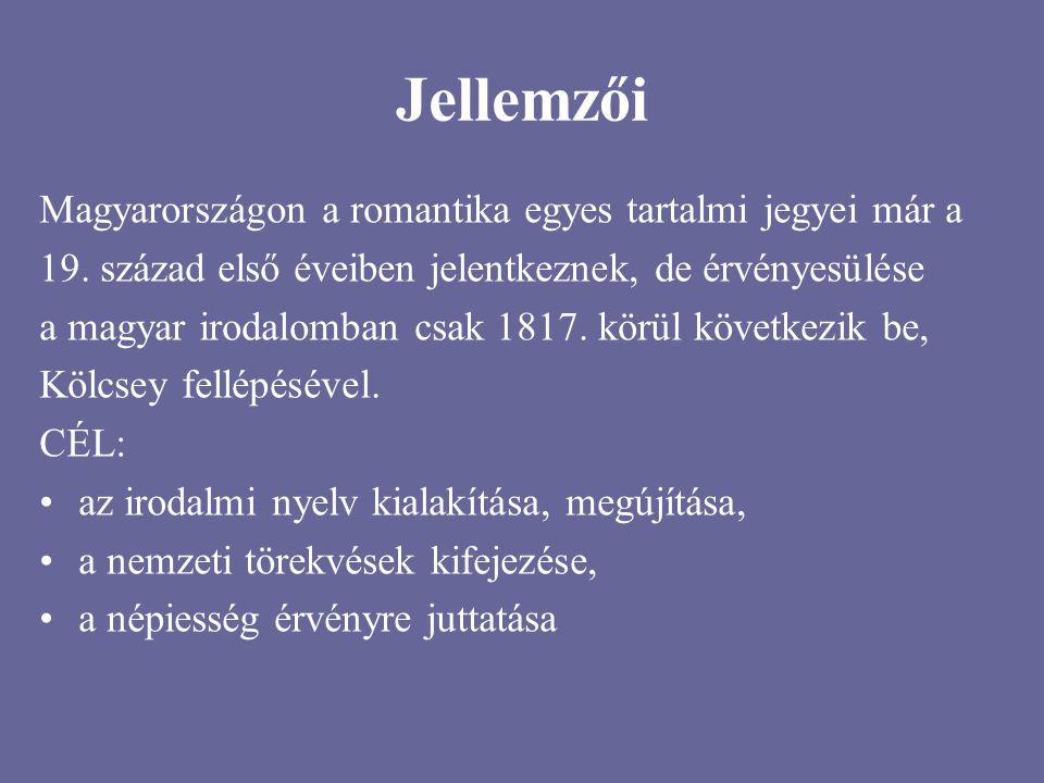 Jellemzői Magyarországon a romantika egyes tartalmi jegyei már a 19. század első éveiben jelentkeznek, de érvényesülése a magyar irodalomban csak 1817
