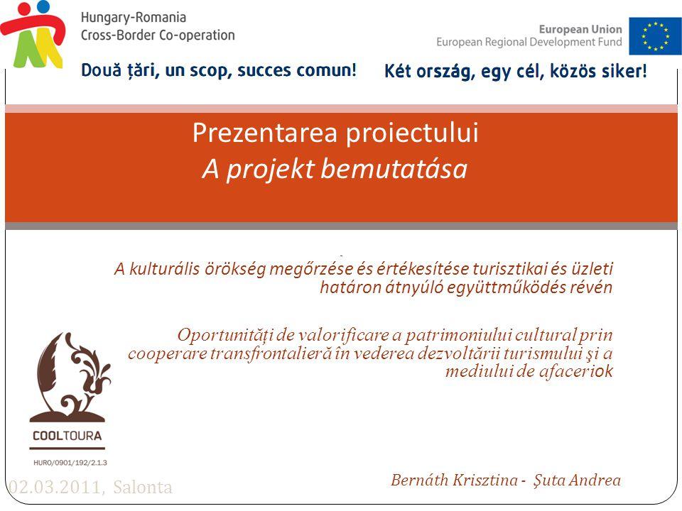 A kulturális örökség megőrzése és értékesítése turisztikai és üzleti határon átnyúló együttműködés révén Oportunităţi de valorificare a patrimoniului
