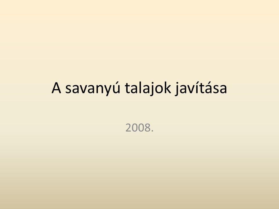 A savanyú talajok javítása 2008.