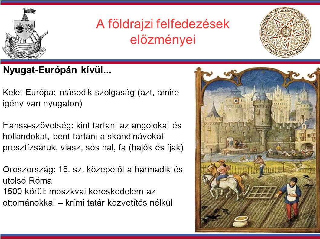 A földrajzi felfedezések előzményei Nyugat-Európán kívül...