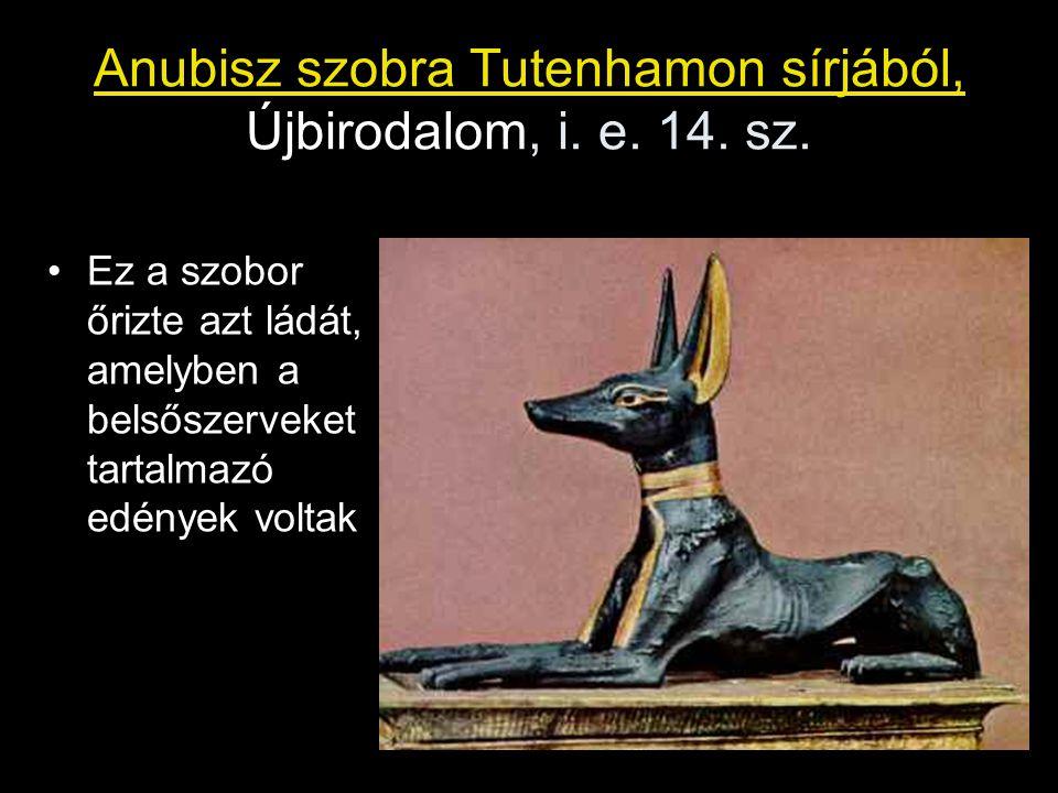 Anubisz szobra Tutenhamon sírjából, Újbirodalom, i. e. 14. sz. Ez a szobor őrizte azt ládát, amelyben a belsőszerveket tartalmazó edények voltak