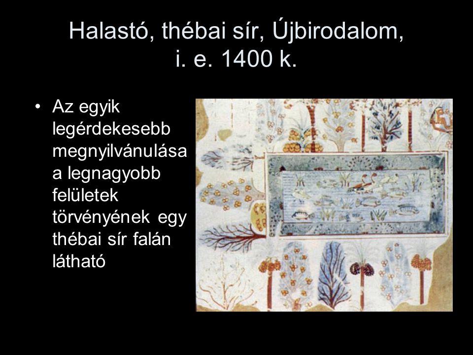 Halastó, thébai sír, Újbirodalom, i. e. 1400 k. Az egyik legérdekesebb megnyilvánulása a legnagyobb felületek törvényének egy thébai sír falán látható
