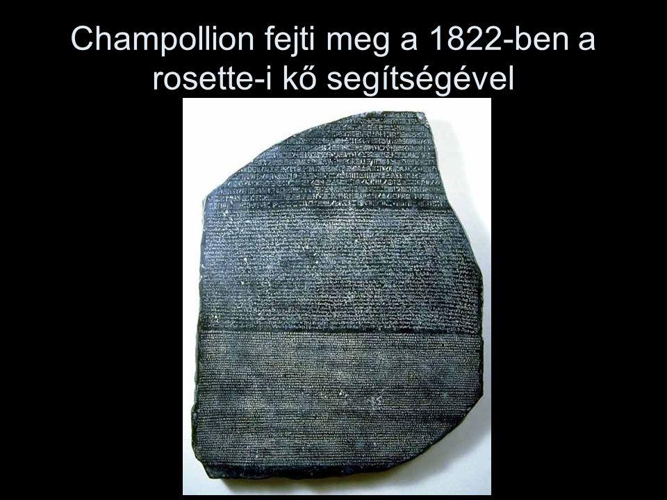 Champollion fejti meg a 1822-ben a rosette-i kő segítségével