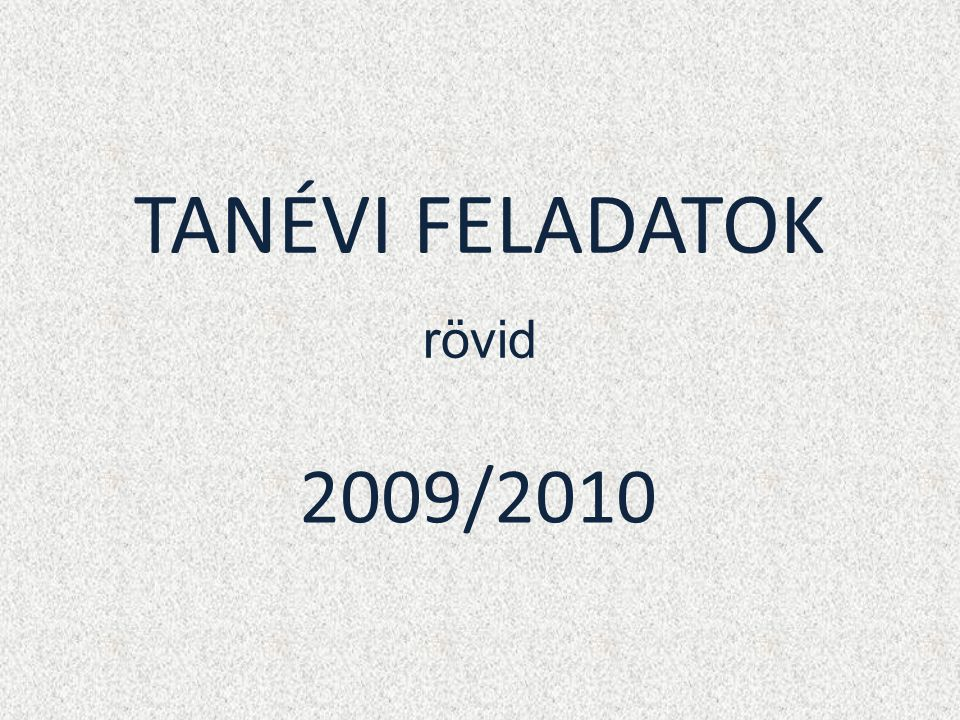 TANÉVI FELADATOK rövid 2009/2010