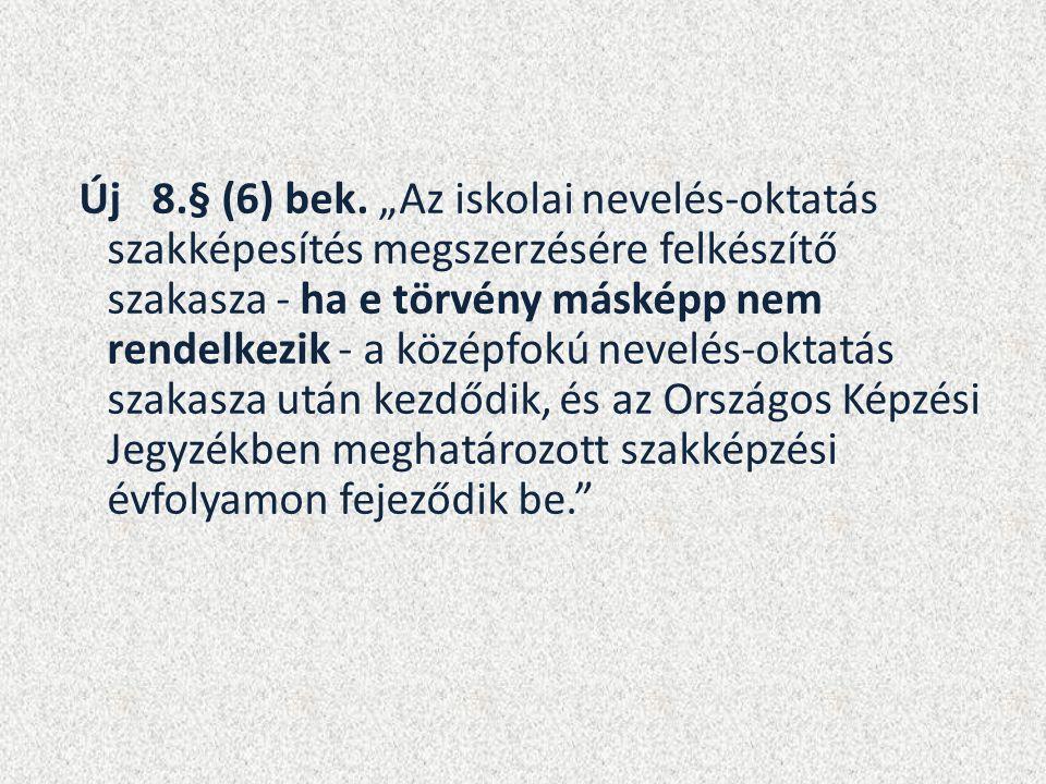 Új 8.§ (6) bek.