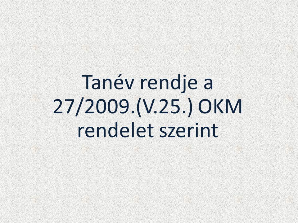 Tanév rendje a 27/2009.(V.25.) OKM rendelet szerint
