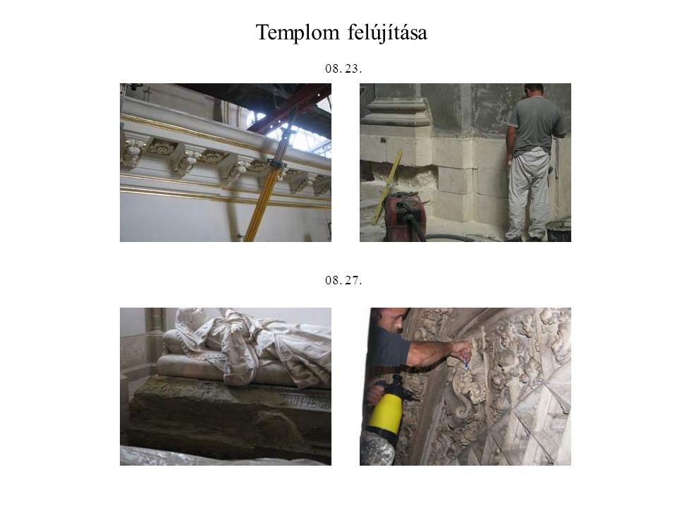 Templom felújítása 08. 23. 08. 27.