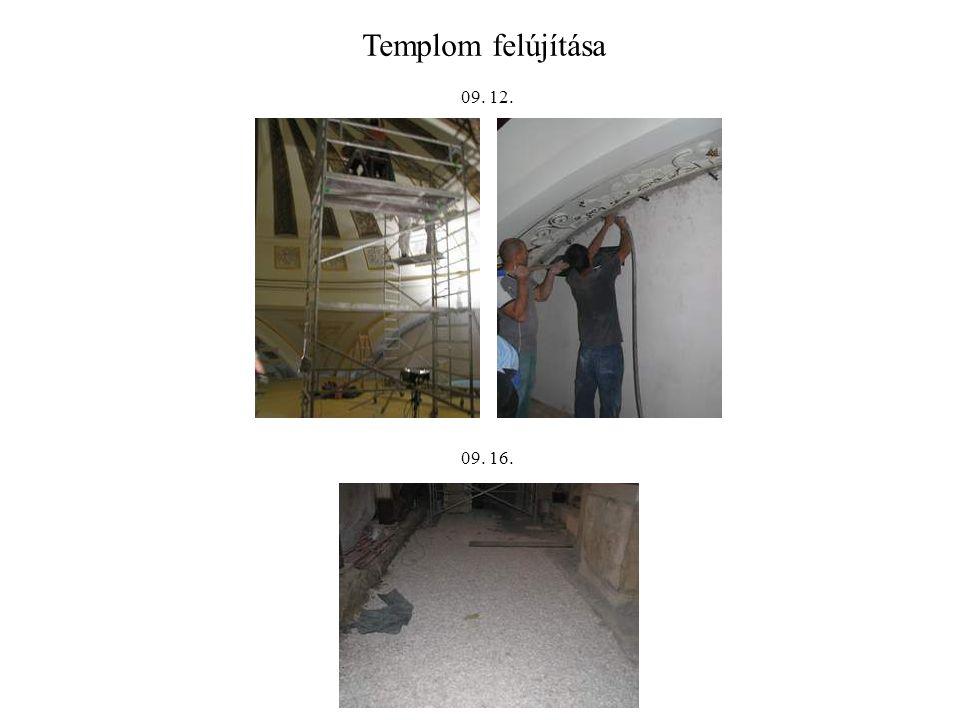 Templom felújítása 09. 12. 09. 16.