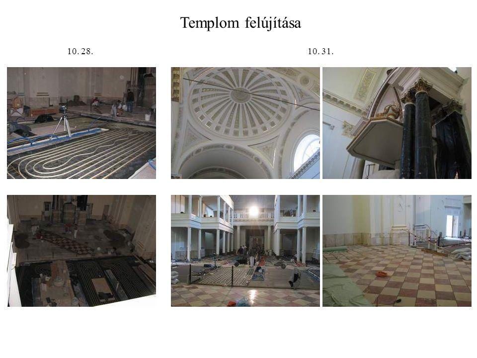 Templom felújítása 10. 28.10. 31.