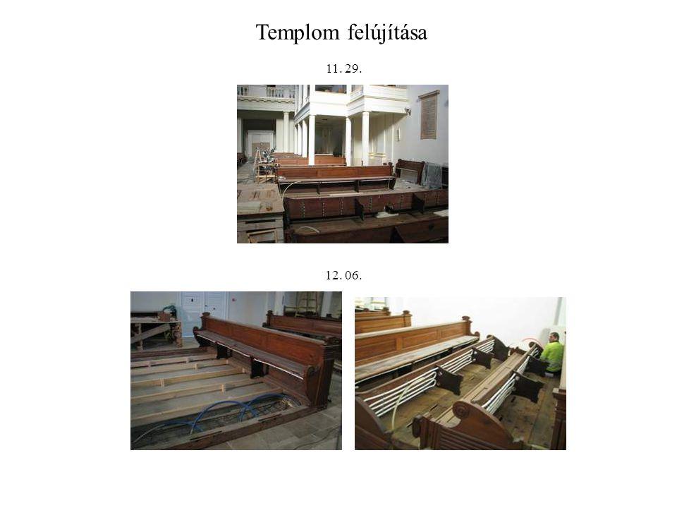 Templom felújítása 11. 29. 12. 06.