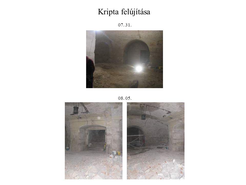 Kripta felújítása 07. 31. 08. 05.