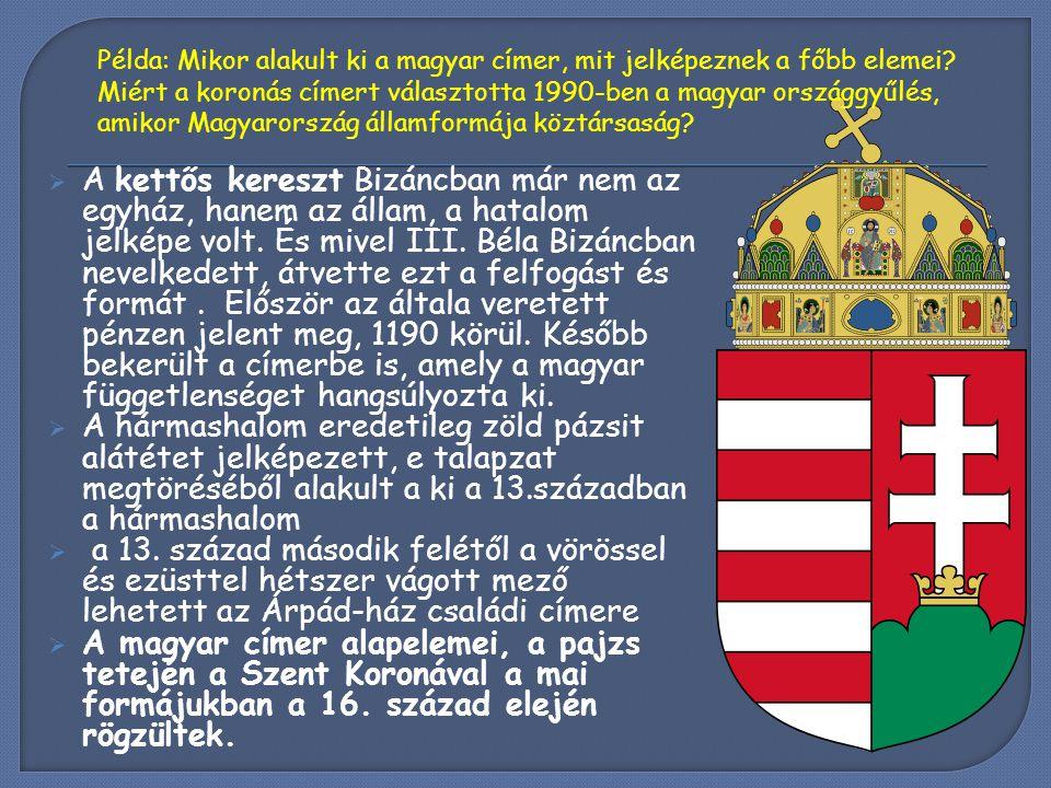  A kettős kereszt Bizáncban már nem az egyház, hanem az állam, a hatalom jelképe volt. És mivel III. Béla Bizáncban nevelkedett, átvette ezt a felfog