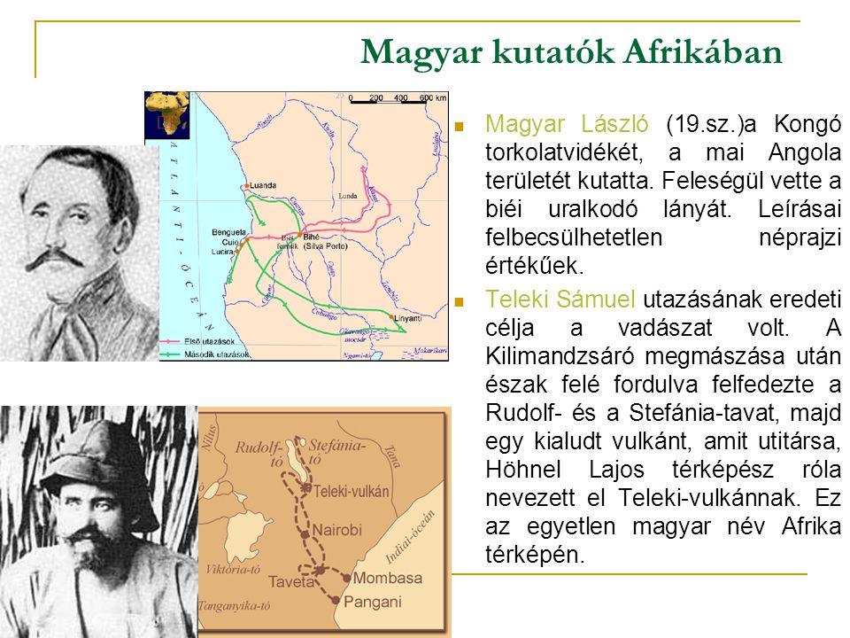 Magyar kutatók Afrikában Magyar László (19.sz.)a Kongó torkolatvidékét, a mai Angola területét kutatta. Feleségül vette a biéi uralkodó lányát. Leírás
