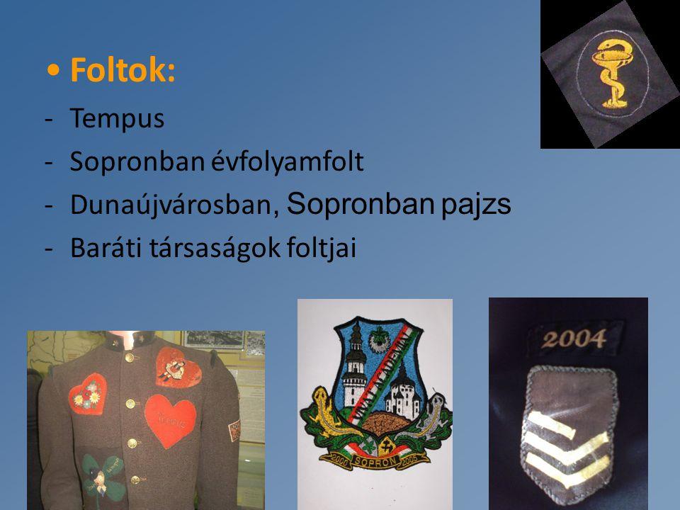 Foltok: -Tempus -Sopronban évfolyamfolt -Dunaújvárosban, Sopronban pajzs -Baráti társaságok foltjai
