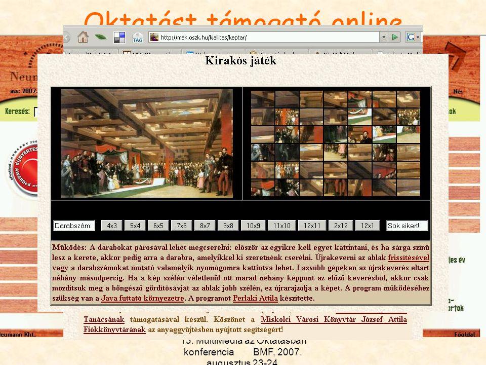 13. MultiMédia az Oktatásban konferencia BMF, 2007. augusztus 23-24. Oktatást támogató online szolgáltatások I. Magyarország képes történelmi kronológ