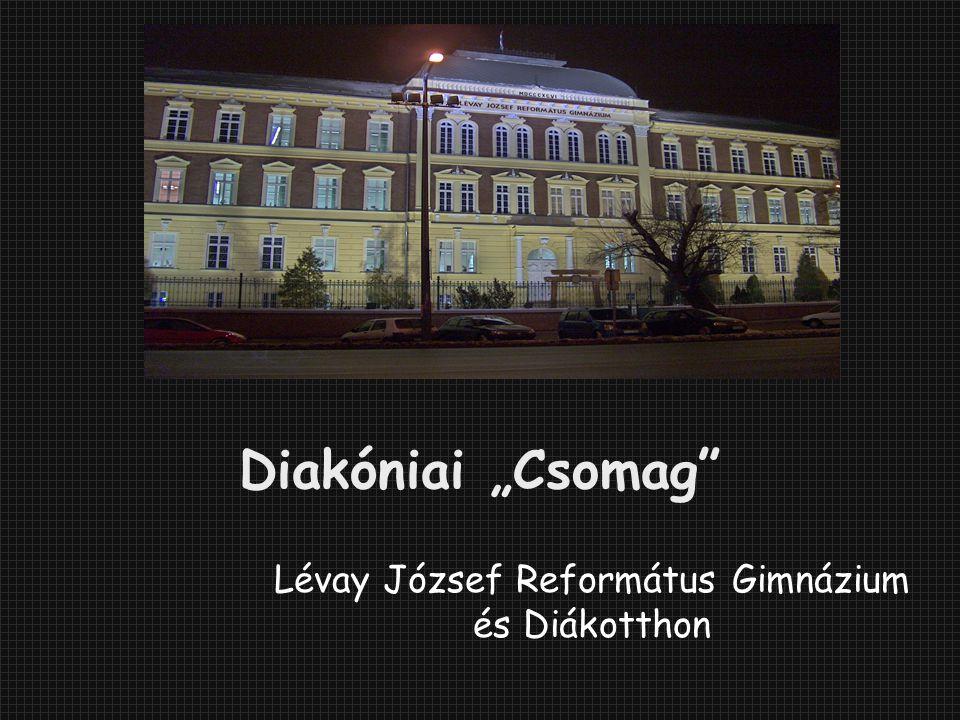 """Diakóniai """"Csomag"""" Lévay József Református Gimnázium és Diákotthon"""