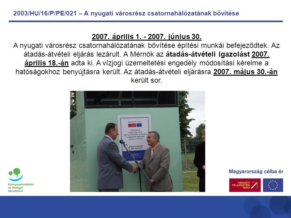 2003/HU/16/P/PE/021 – A nyugati városrész csatornahálózatának bővítése 2007.