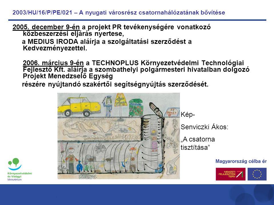 2003/HU/16/P/PE/021 – A nyugati városrész csatornahálózatának bővítése 2005.