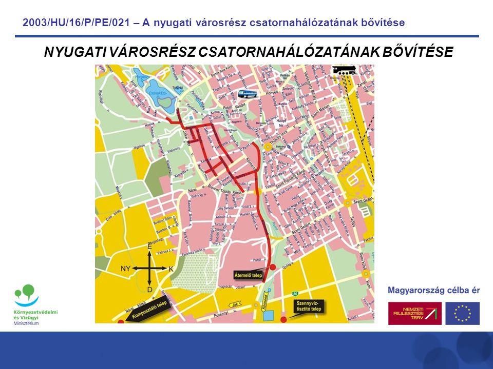 2003/HU/16/P/PE/021 – A nyugati városrész csatornahálózatának bővítése NYUGATI VÁROSRÉSZ CSATORNAHÁLÓZATÁNAK BŐVÍTÉSE