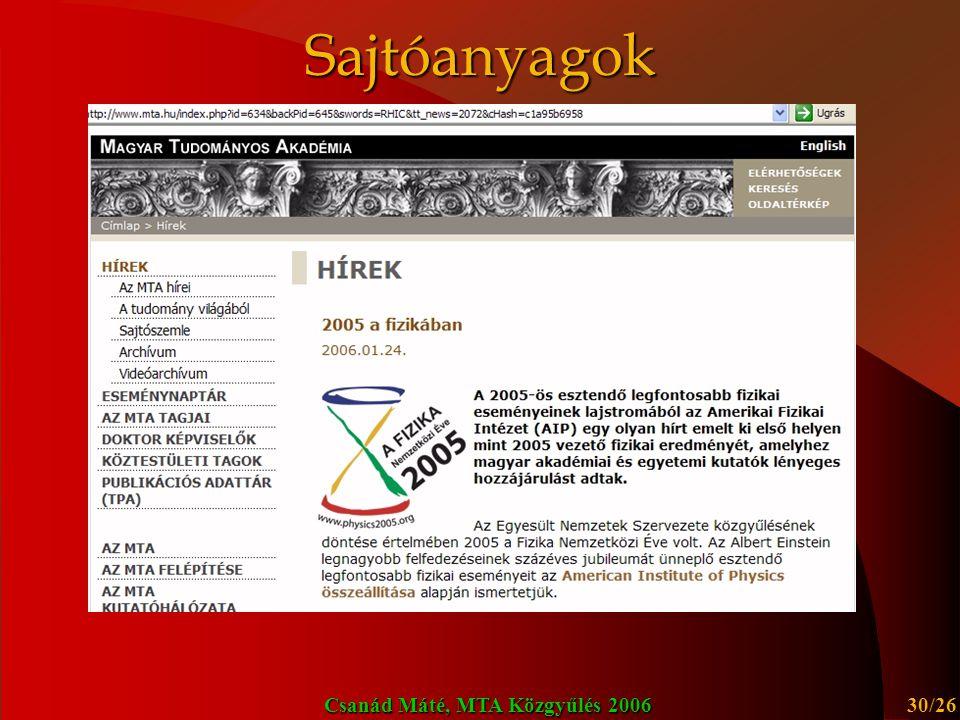 Csanád Máté, MTA Közgyűlés 2006 31/26 Kísérleti módszer Új anyag.
