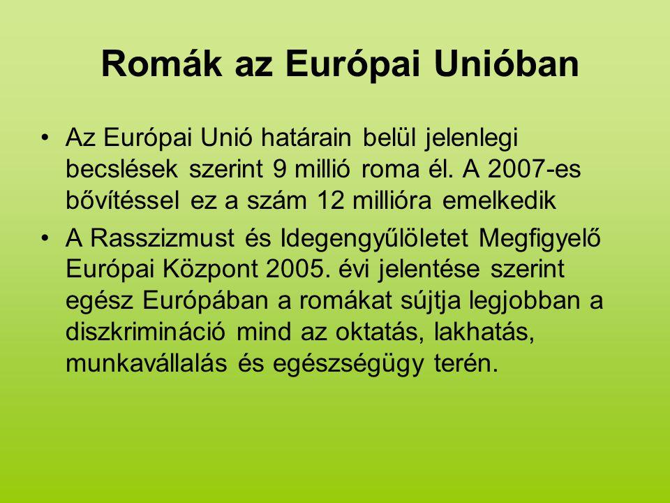 Romák az Európai Unióban Az Európai Unió határain belül jelenlegi becslések szerint 9 millió roma él.