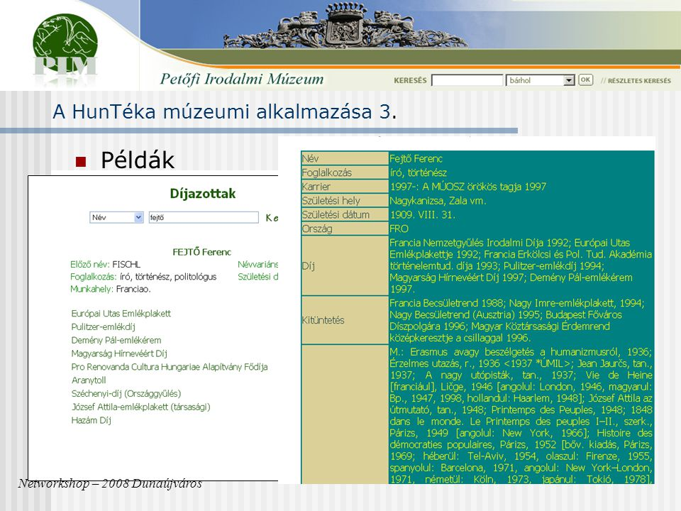 A HunTéka múzeumi alkalmazása 3. Példák Networkshop – 2008 Dunaújváros