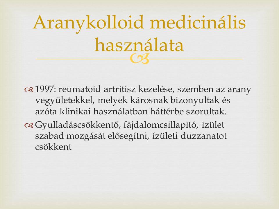   1997: reumatoid artritisz kezelése, szemben az arany vegyületekkel, melyek károsnak bizonyultak és azóta klinikai használatban háttérbe szorultak.