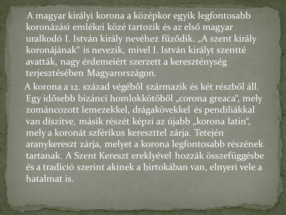 """A magyar királyi korona a középkor egyik legfontosabb koronázási emlékei közé tartozik és az első magyar uralkodó I. István király nevéhez fűződik. """"A"""
