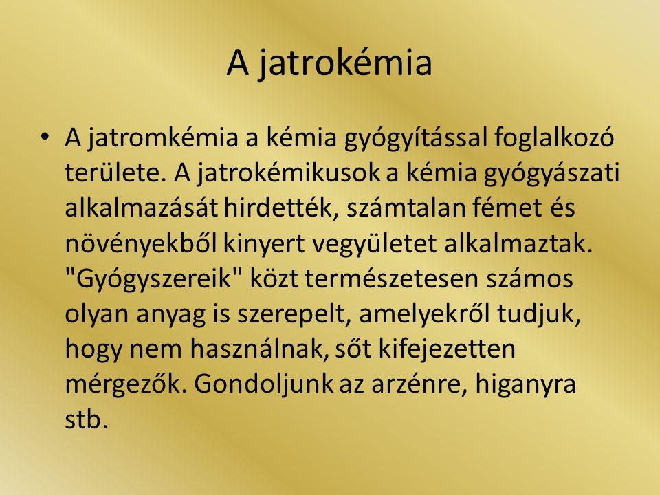 A jatrokémia A jatromkémia a kémia gyógyítással foglalkozó területe. A jatrokémikusok a kémia gyógyászati alkalmazását hirdették, számtalan fémet és n