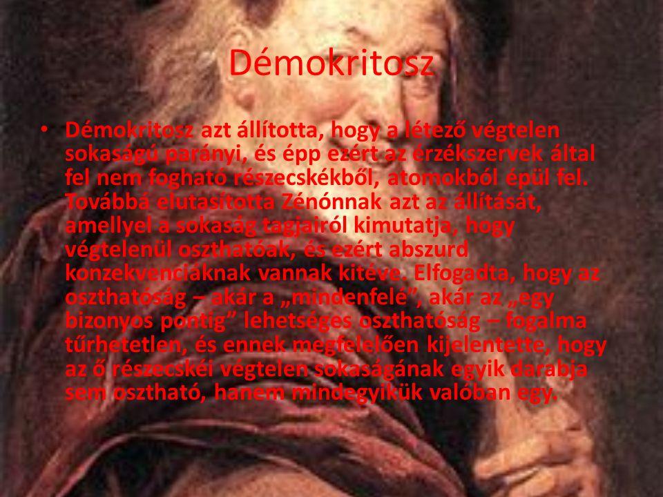 Démokritosz Démokritosz azt állította, hogy a létező végtelen sokaságú parányi, és épp ezért az érzékszervek által fel nem fogható részecskékből, atom