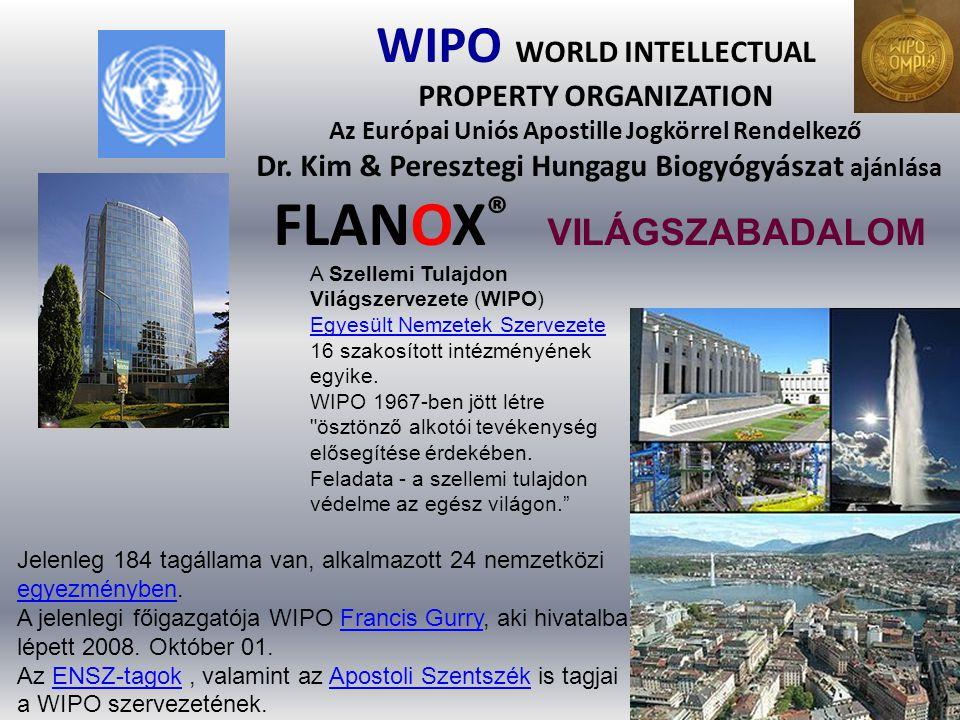 WIPO WORLD INTELLECTUAL PROPERTY ORGANIZATION Az Európai Uniós Apostille Jogkörrel Rendelkező Dr. Kim & Peresztegi Hungagu Biogyógyászat ajánlása FLAN