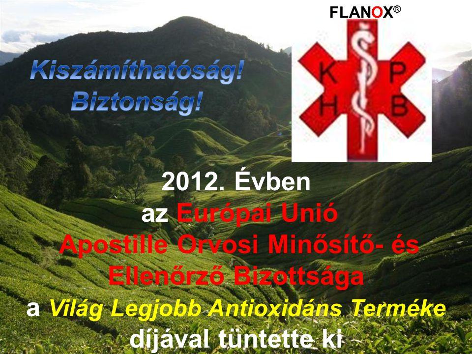2012. Évben az Európai Unió Apostille Orvosi Minősítő- és Ellenőrző Bizottsága a Világ Legjobb Antioxidáns Terméke díjával tüntette ki FLANOX ®